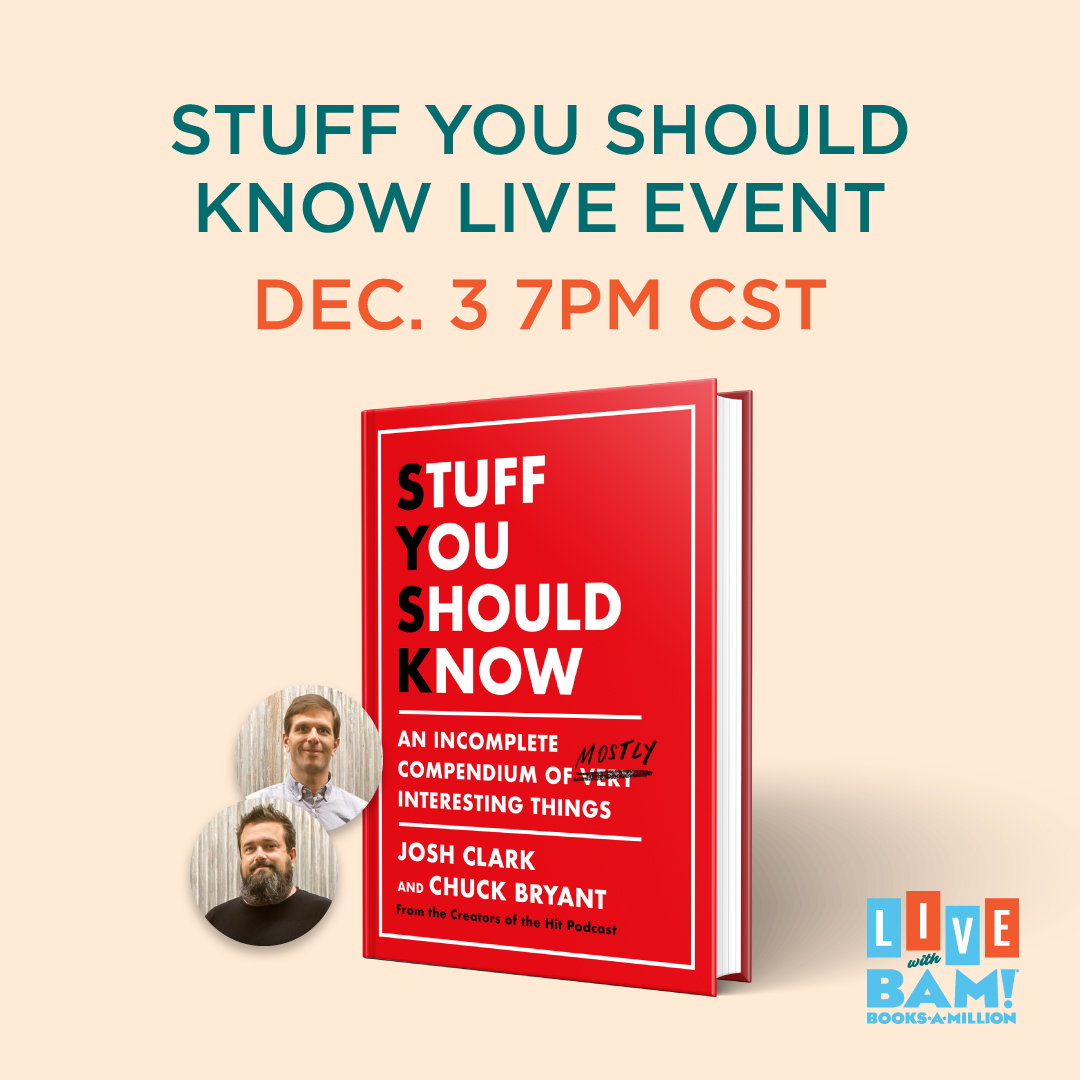 JUST ANNOUNCED: Join us for a live virtual event with Josh Clark and Chuck Bryant as they discusses their new book, STUFF YOU SHOULD KNOW. The cost of the event includes an AUTOGRAPHED book plate copy of the book. Save your spot now: bit.ly/3omSeAz @SYSKPodcast