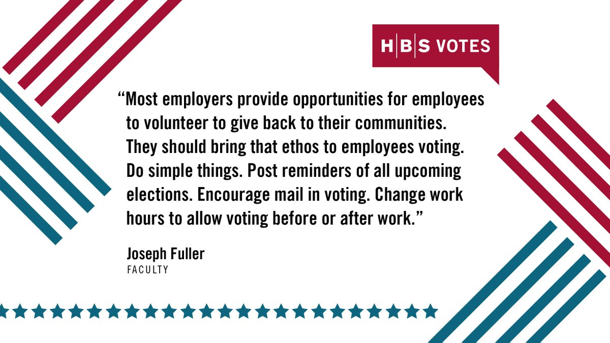 """Post reminders of all upcoming elections. Encourage mail in voting. Change work hours to allow voting before or after work."" —@JosephBFuller  The election is about a week away, get inspired to #vote from our #HBS community: https://t.co/oGsTJndqYg #HBSVotes #Election2020 https://t.co/oLrNnxJSqT"