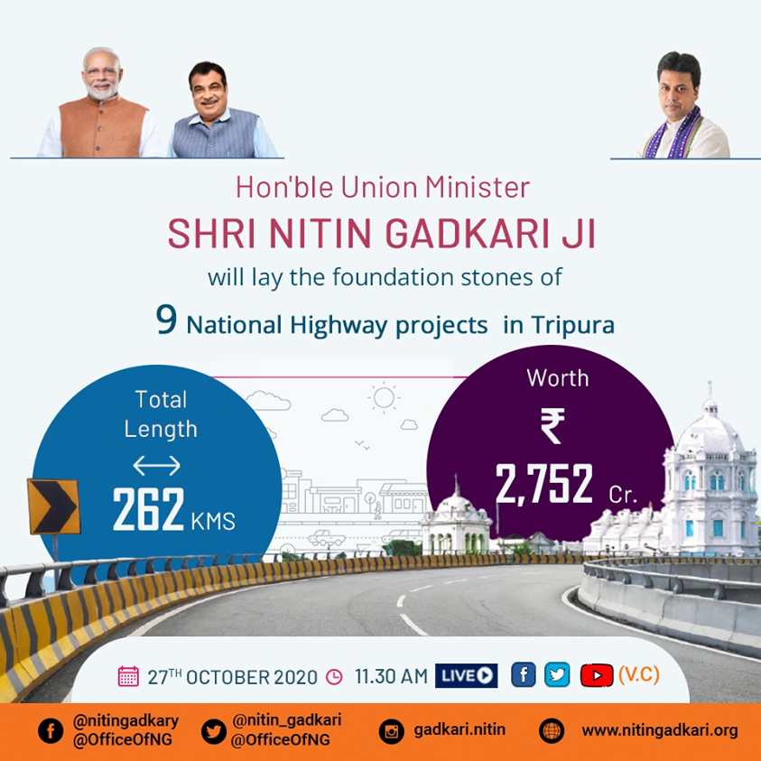 Honble Minister Shri @nitin_gadkari Ji will lay the foundation stones of 9 National Highway projects in Tripura on 27th October at 11:30 AM via Video Conferencing. #PragatiKaHighway