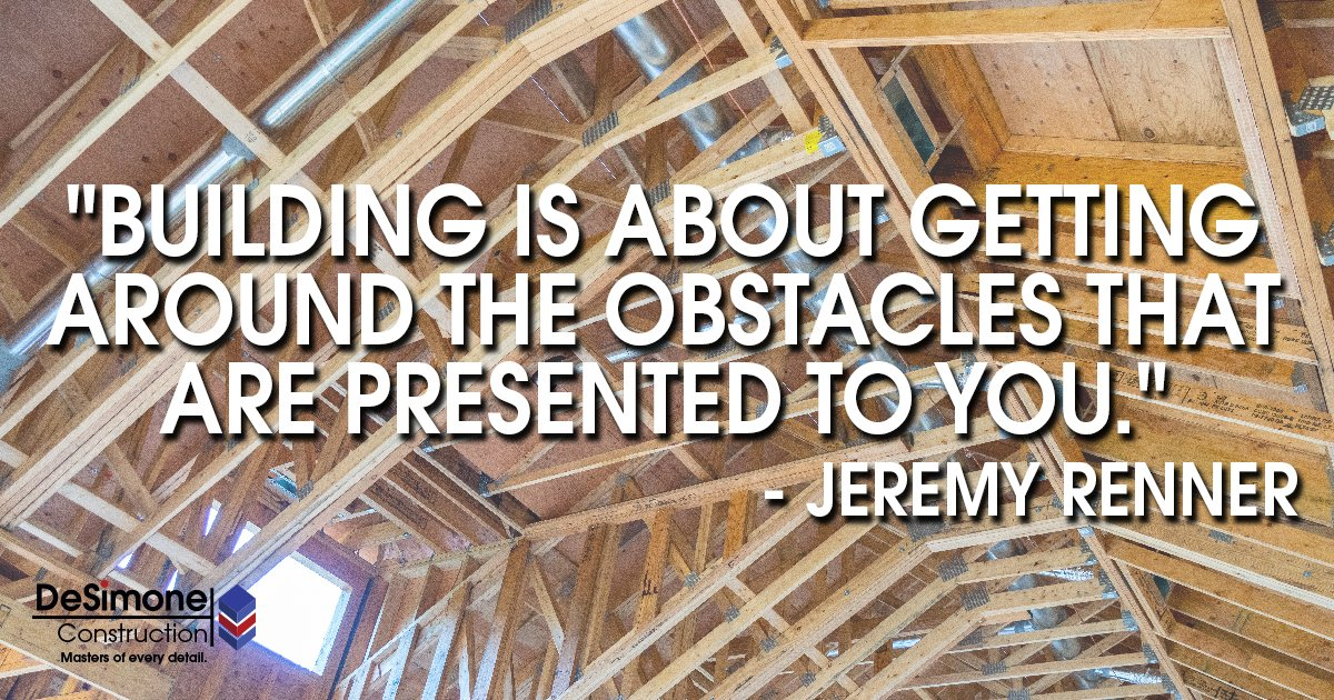 """""""Building is about getting around the obstacles that are presented to you."""" - Jeremy Renner #wednesdaywisdom #desimoneconstruction #home #construction #possibility https://t.co/w92glD1KBh"""