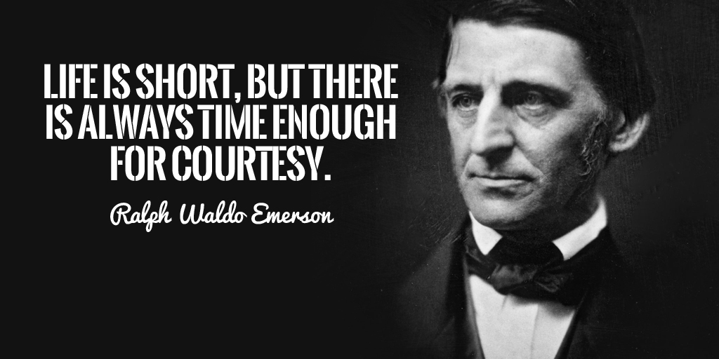 Life is short, but there is always time enough for courtesy. - Ralph Waldo Emerson #quote https://t.co/khAyLpSSQc