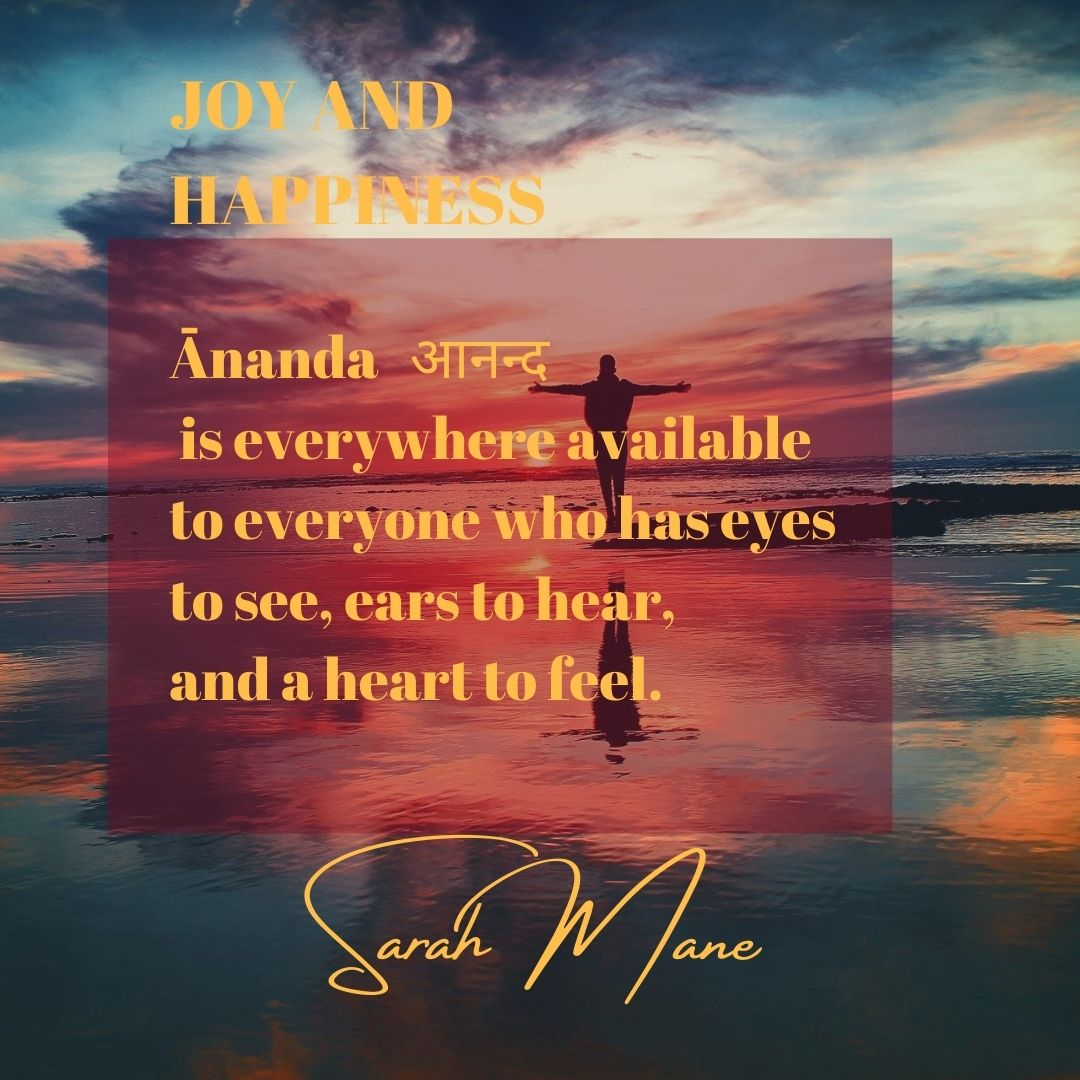 Joy and Happiness - Ānanda   आनन्द -  is everywhere available to everyone who has eyes to see, ears to hear, and a heart to feel. #SarahMane #consciousconfidence #Sanskrit #ancientlanguage #wisdom #joy #happiness #enjoyment #pleasure #bliss #Ānanda #आनन्द https://t.co/0oZEsrap4E