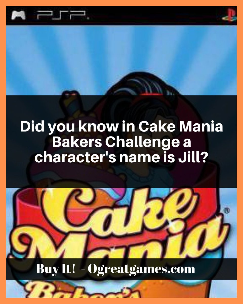 Did you know in Cake Mania Bakers Challenge a character's name is Jill? #gaming #history #playstation #cooking #sonypsp https://t.co/6TZAEWQIN5