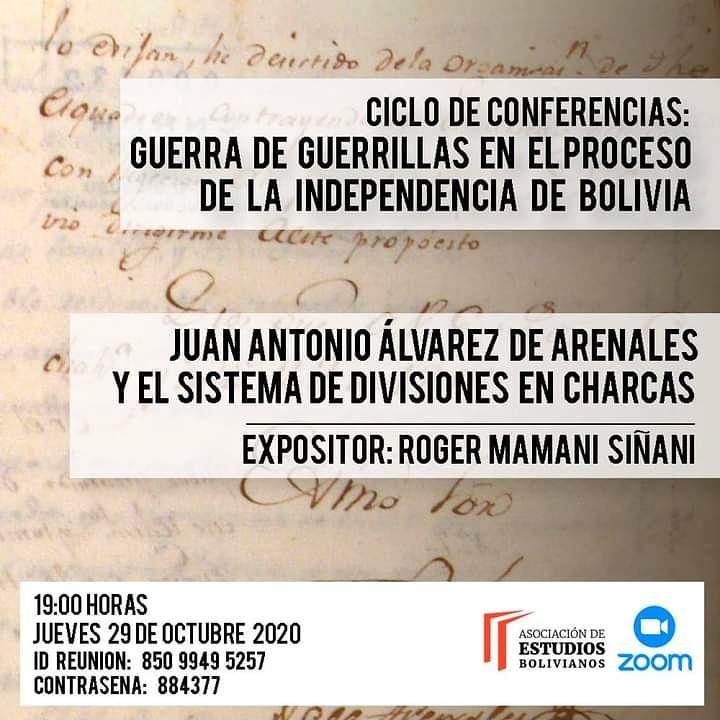 """La Asociación de Estudios Bolivianos les invita cordialmete a participar de la primer la conferencia que forma parte del Conversatorio virtual denominado """"Guerra de guerrillas en el proceso de la independencia de Bolivia."""" https://t.co/99j0lf4pEM"""