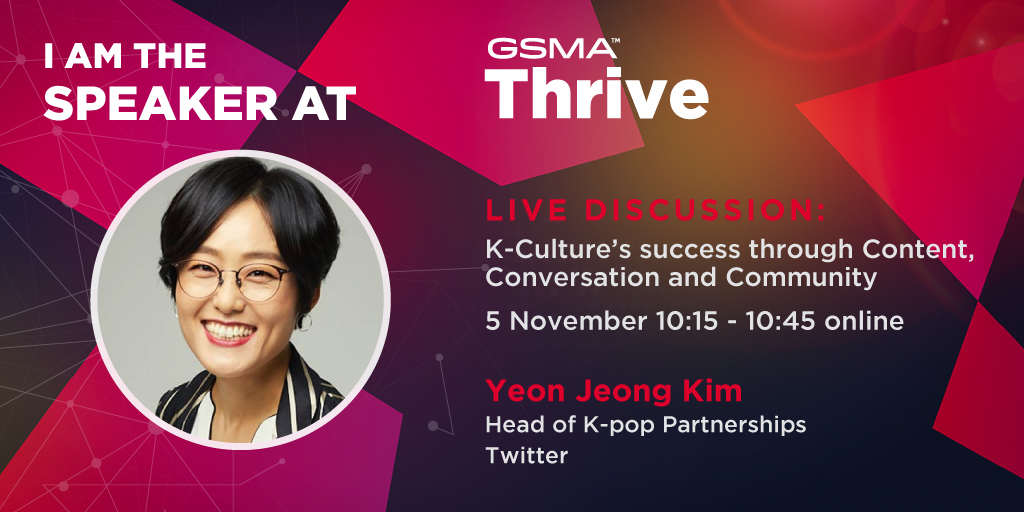 Register Now to hear from Yeon Jeong Kim, Head of K-pop Partnerships of #Twitter, at her live discussion session at the #GSMAThrive APAC on 3 November. Get your free pass at   #GSMA #5G #AI #K-pop #Korea   @JulianGorman1 @TheNolja