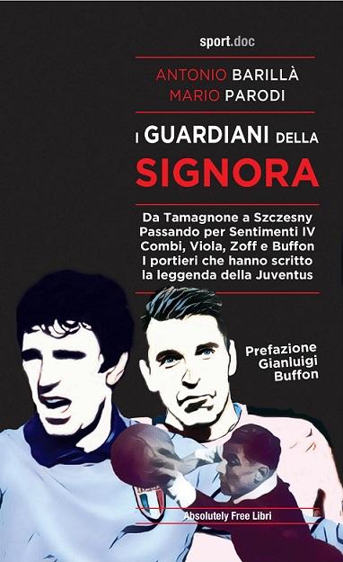 Da Tamagnone a Szczesny, tutto sui grandi portieri della #Juventus   A. Barillà, M. Parodi - I Guardiani della Signora Prefazione di Gianluigi Buffon  #Juve #JuveBarça #ChampionsLeague #buffon https://t.co/mmbAuPVNzV