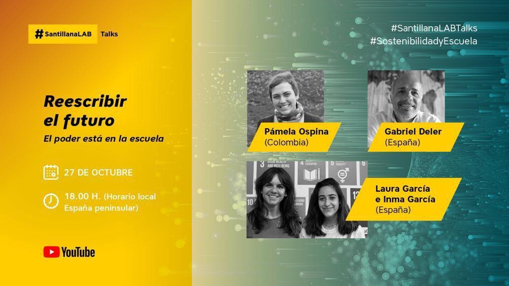 """⚠️ ¡HOY a las 18h. (España) nueva charla de #SantillanaLABTalks!   ➡️ """"Reescribir el futuro. El poder está en la escuela"""" 🗣 #PámelaOspina @gabrieldeler #LauraGarcía e #InmaGarcía   ¡Únete en YouTube! 👩🏻💻 https://t.co/Cm0QpfRP1w  #SostenibilidadyEscuela https://t.co/PWR5pJ4Yo5"""