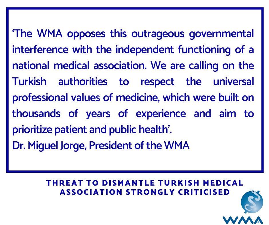 """Maailman lääkäriliitto on kritisoinut voimakkaasti Turkin hallituksen äskettäistä ilmoitusta, jonka mukaan se aikoo lakkauttaa Turkin lääkäriliiton (TMA) """"potilaiden ja alan suojelemiseksi terroristeilta""""."""