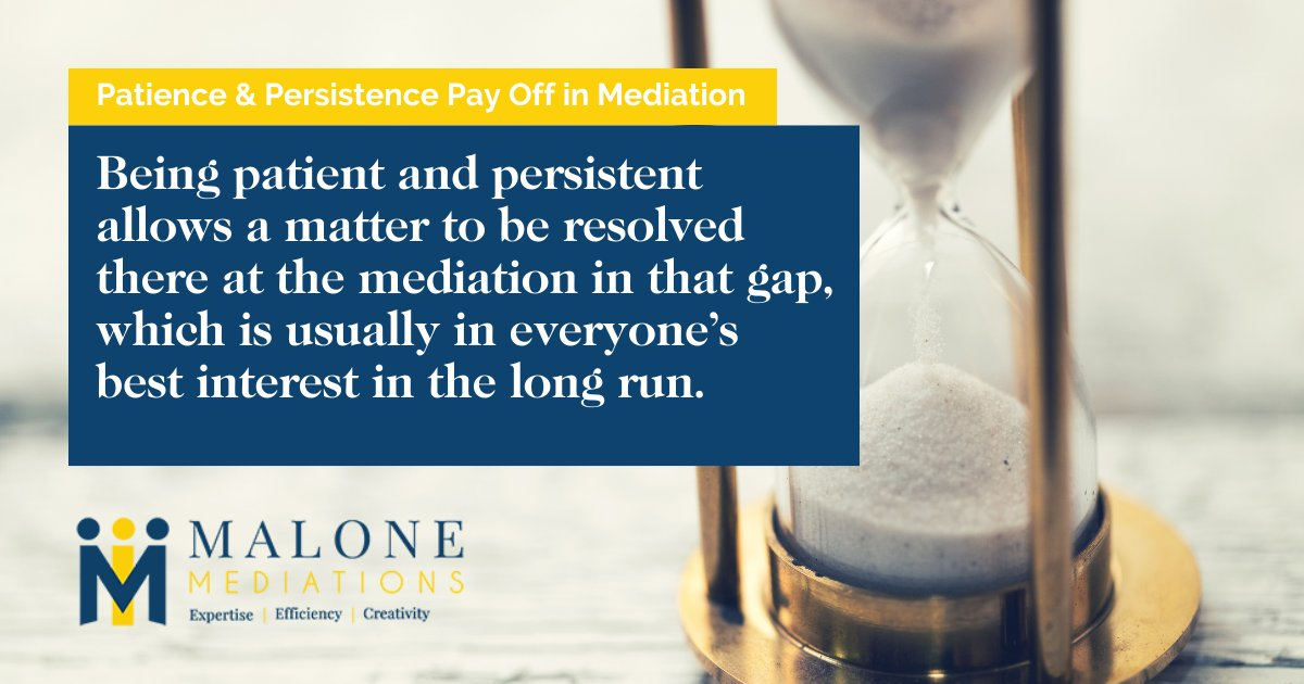 Being patient and persistent allows a matter to be resolved there at the mediation in that gap, which is usually in everyone's best interest in the long run. #Mediation #Negotiation #Arbitration https://t.co/wxixWYMUKK