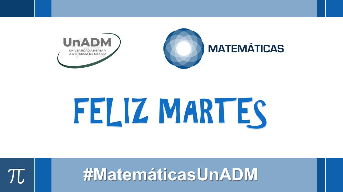 #FelizMartes estudiantes y docentes de #MatemáticasUnADM y a toda la #ComunidadUnADM https://t.co/47UuGqWPro