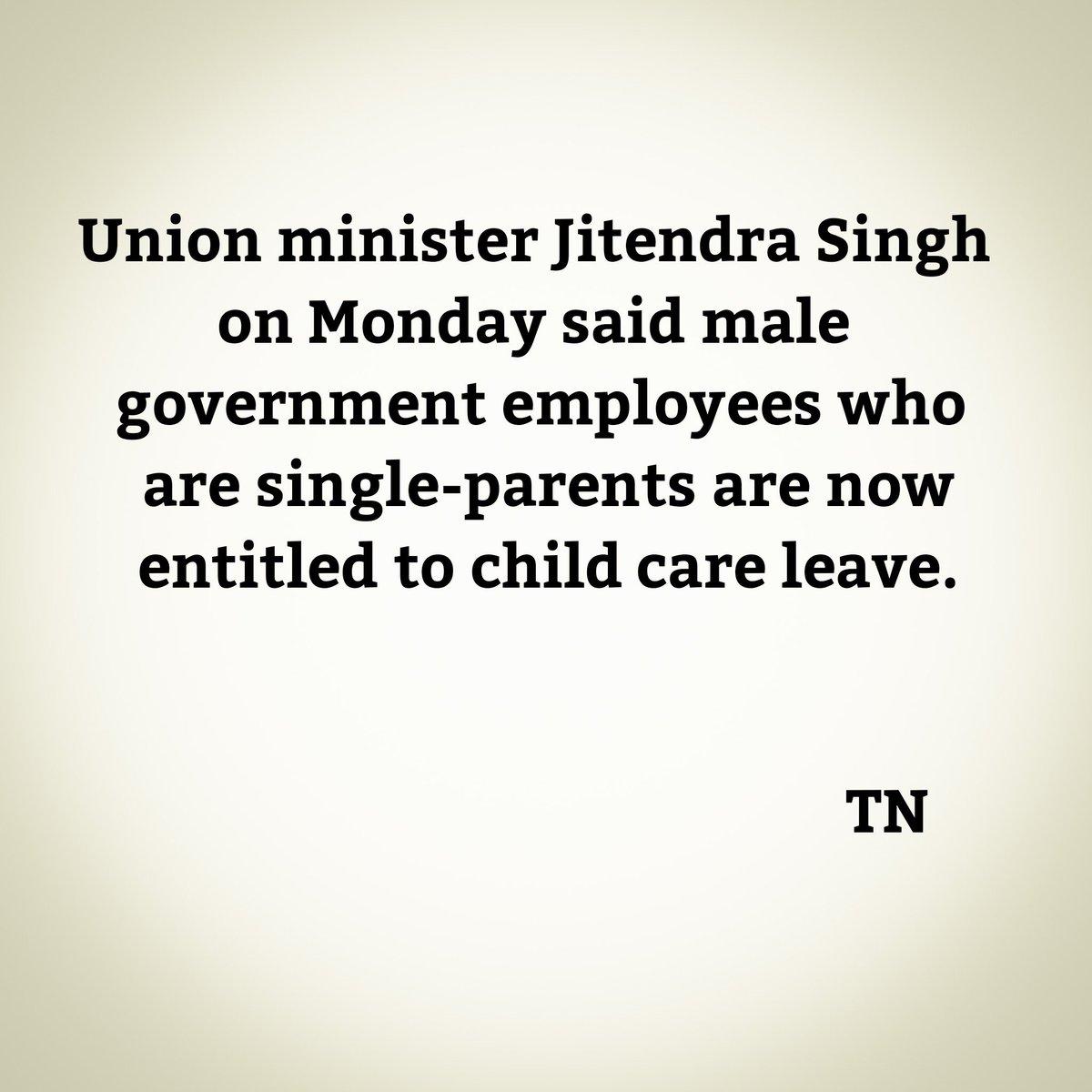 Union minister Jitendra Singh on Monday saidmale government employeeswhoaresingle parentsarenowentitledtochild care leave.#Governance #Newsnight #child #women #equality #INDIAN #justice #goodnotes. https://t.co/nu7fALc7sX