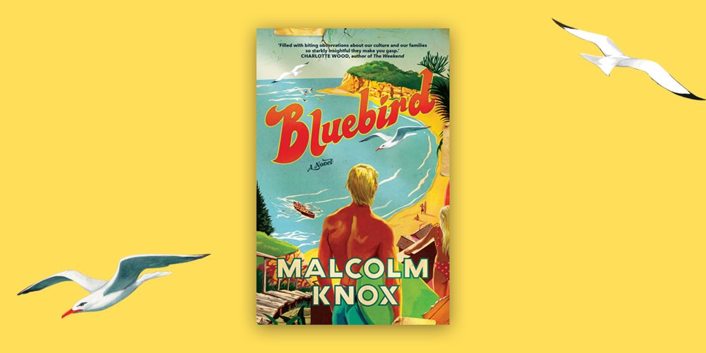 Whilst Bluebird may be a fictitious name of a beach in the northern suburbs of Sydney, every word rang true. And produced a flood of memories from my upbringing. Bluebird deserves to be catalogued as one of the great Australian novels #Bluebird #MalcolmKnoxAuthor