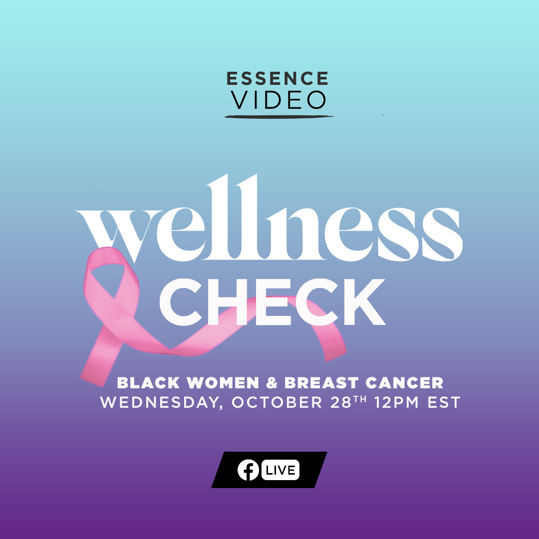 Join #ESSENCE for a special Wellness Check on breast cancer awareness with survivors and medical professionals. The conversation starts TODAY at NOON (EST).
