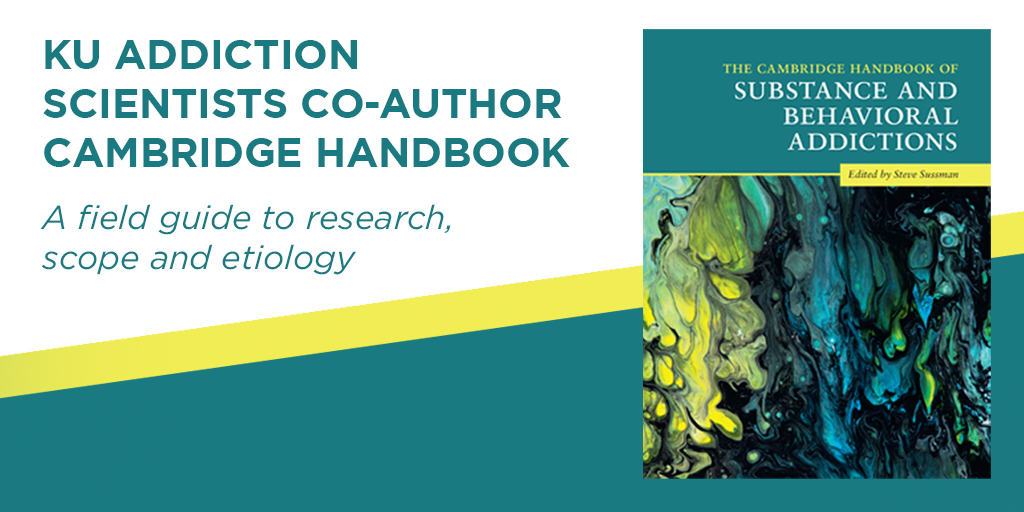 KU Addiction Scientists co-author Cambridge HandbookA field guide to research, scope and etiologyThe Cambridge Handbook of Substance and Behavioral AddictionsEdited by Steve SussmanCo-authored by Michael Amlung, David Jarmolowicz, and Derek ReedCambridge University Press