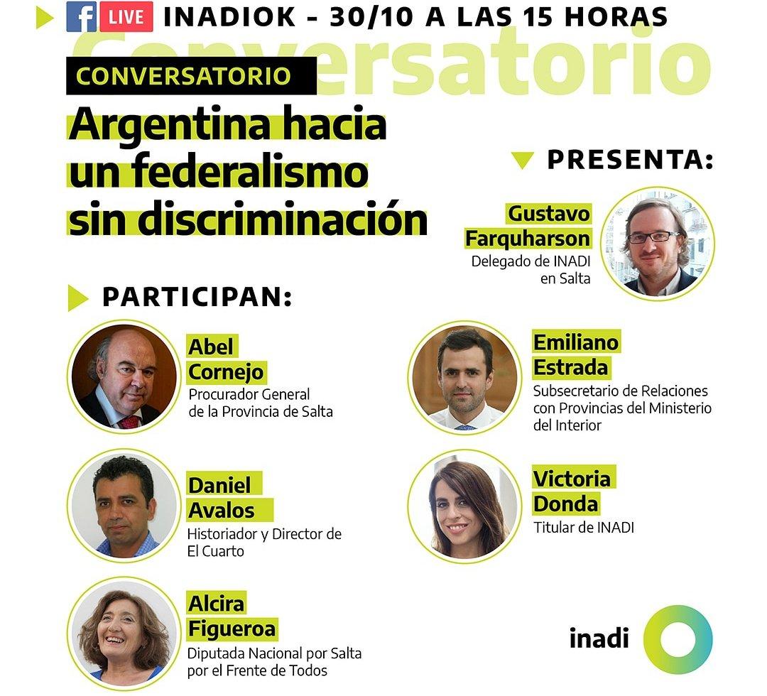"""➡️ CONVERSATORIO """"Argentina hacía un federalismo sin discriminación"""".   🗓️ Viernes 30/10 🕒 15 hs.  📣 Por Facebook live INADIOK 📲  @vikidonda @EstradaEmiliano @FiscalesPenales @Alcira_Figue  @inadi #INADISalta💚☀️🌈 https://t.co/XXpkm8idyx"""