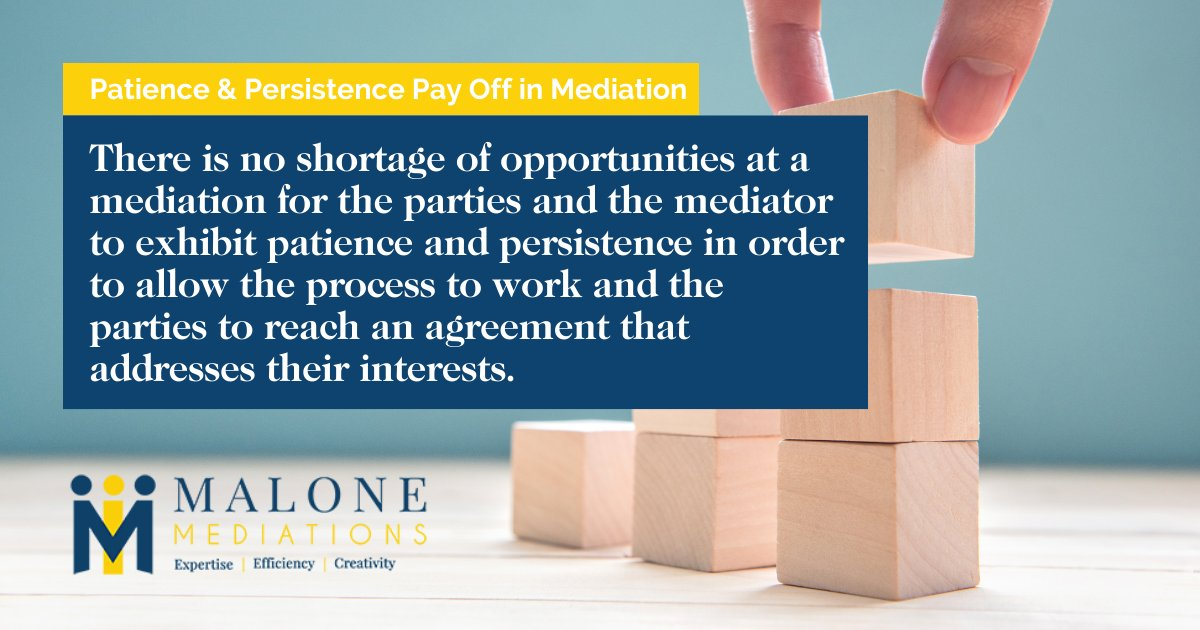 There is no shortage of opportunities at a mediation for the parties and the mediator to exhibit patience and persistence in order to allow the process to work and the parties to reach an agreement that addresses their interests. #Mediation #Negotiation #Arbitration https://t.co/Ry96nFVHux