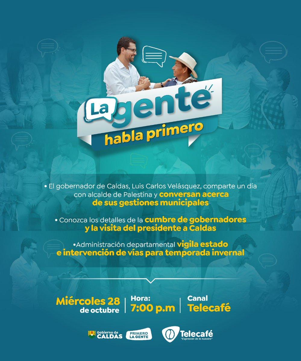 No te pierdas esta noche #LaGenteHablaPrimero con nuestro gobernador @LuisCarlosGober    Por #FacebookLive de /GobernaciondeCaldas o por @canaltelecafe desde las 7:00 p.m. https://t.co/E0lNhvWjmu