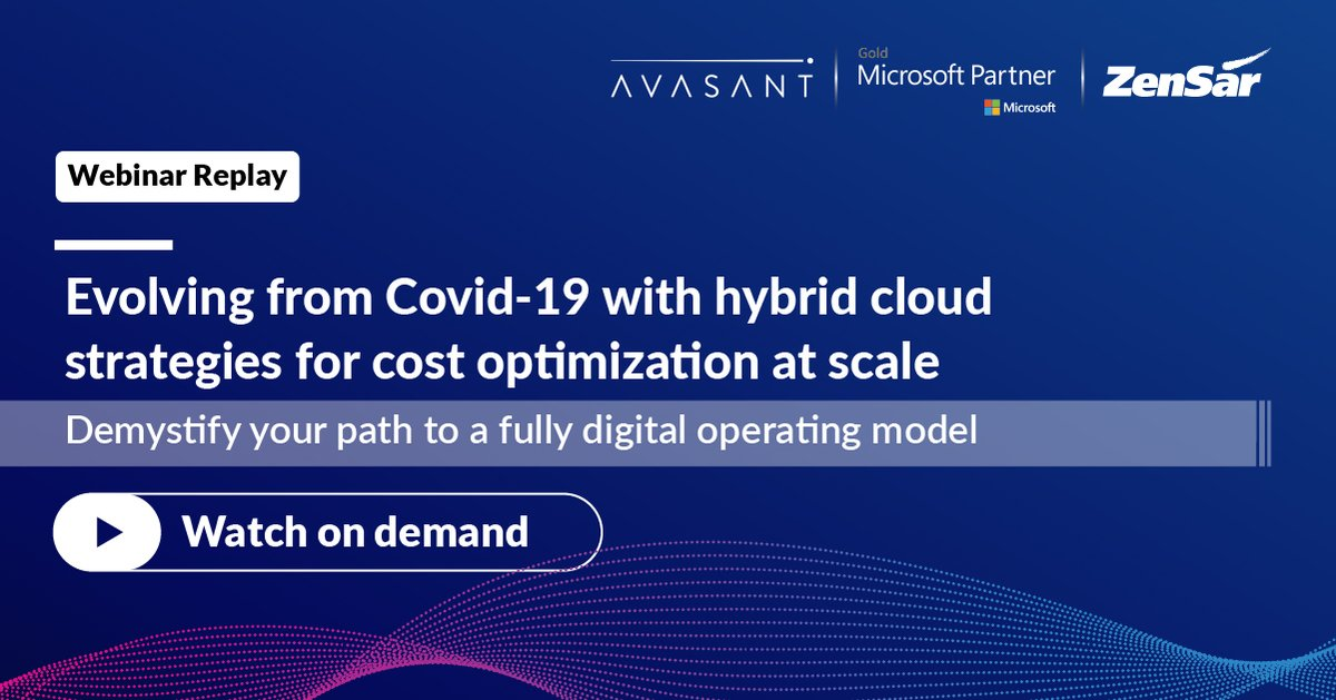 Watch the replay of our @Avasant, @Azure and Zensar #Webinar: Evolving from Covid-19 with hybrid cloud strategies for cost optimization. https://t.co/kR5pljmfgi  #DFSisHOW #DigitalInfrastructure https://t.co/ZbbZB0XXeW