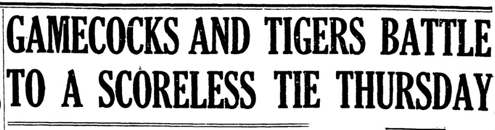105 YEARS AGO IN COLUMBIA On October 28, 1915, the Carolina and Clemson football teams played to the first tie in the history of their rivalry with a 0-0 deadlock at the state fairgrounds.  More at this link:  https://t.co/yMoaBFroFK  #ColumbiaHistory #historyiscool #ColumbiaSC https://t.co/6XiJLD3EDF
