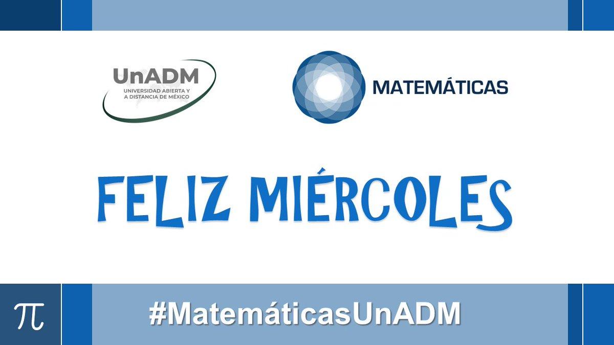 #FelizMiércoles estudiantes y docentes de #MatemáticasUnADM y a toda la #ComunidadUnADM https://t.co/2GDh961OkO