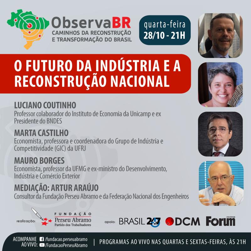 Hoje, 28/10, às 21h, assista ao vivo o Observa BR, que discutirá o futuro da indústria e a reconstrução nacional. Participarão do programa Luciano Coutinho, Marta Castilho e Mauro Borges. Assista em https://t.co/IclpWKkpWK https://t.co/g00BeVQ6kc