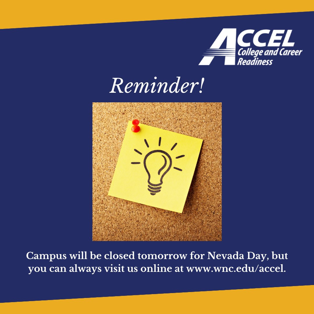Just a friendly reminder that campus is closed tomorrow for Nevada Day! Enjoy your holiday!  #AdultEducation #ALE #AdultEd #Education #CollegePrep #AdultLearners #AdultLearner #AdultLearning #WNC #WesternNevadaCollege #IAmWNC2020 #WNCACCEL #AdultEdu #Learning #SelfImprovement https://t.co/HwipJVEwu8