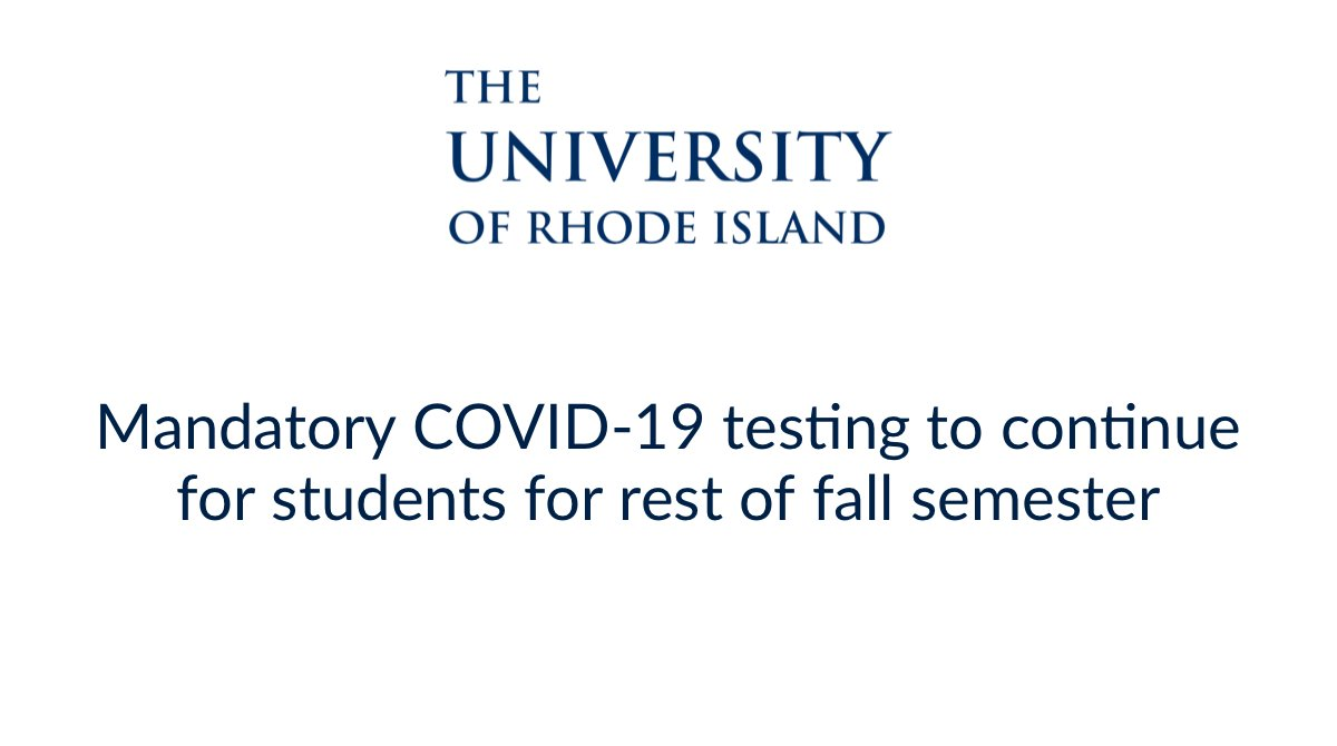 The University of Rhode Island will continue to provide mandatory COVID-19 testing for all students, those living on and off-campus as part of our surveillance testing program for the remainder of the fall semester.  ➡️: https://t.co/8OSYj8MX0G https://t.co/wJZkZxdgmG