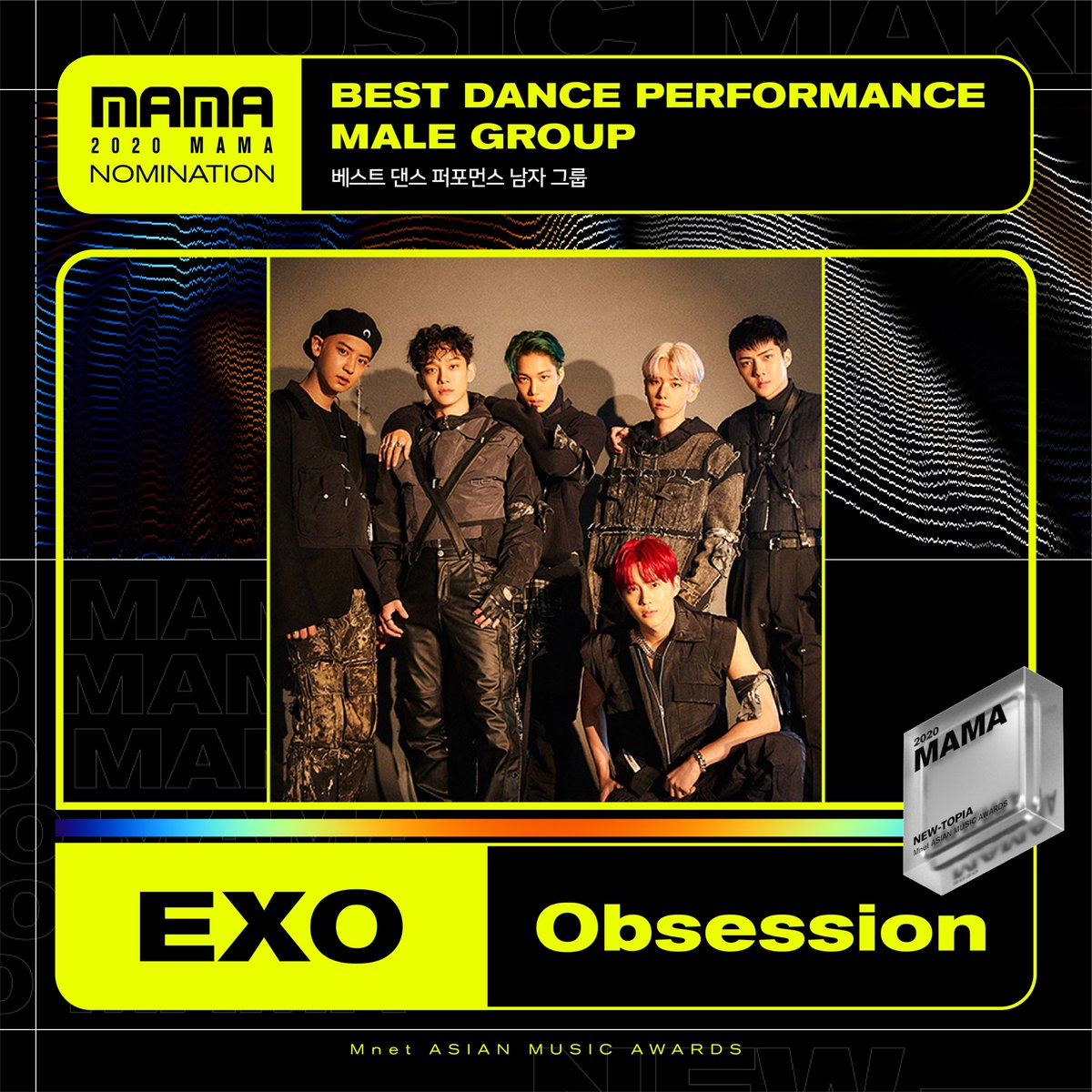 #RT @WWEXOL: RT @MnetMAMA: [#2020MAMA] Best Dance Performance Male Group Nominee l #exo #Obsession   Gate to NEW-TOPIA, 2020 MAMA 2020.12.06 (SUN)   #MnetASIANMUSICAWARDS #MAMA #Mnet https://t.co/tCB6j2UltY