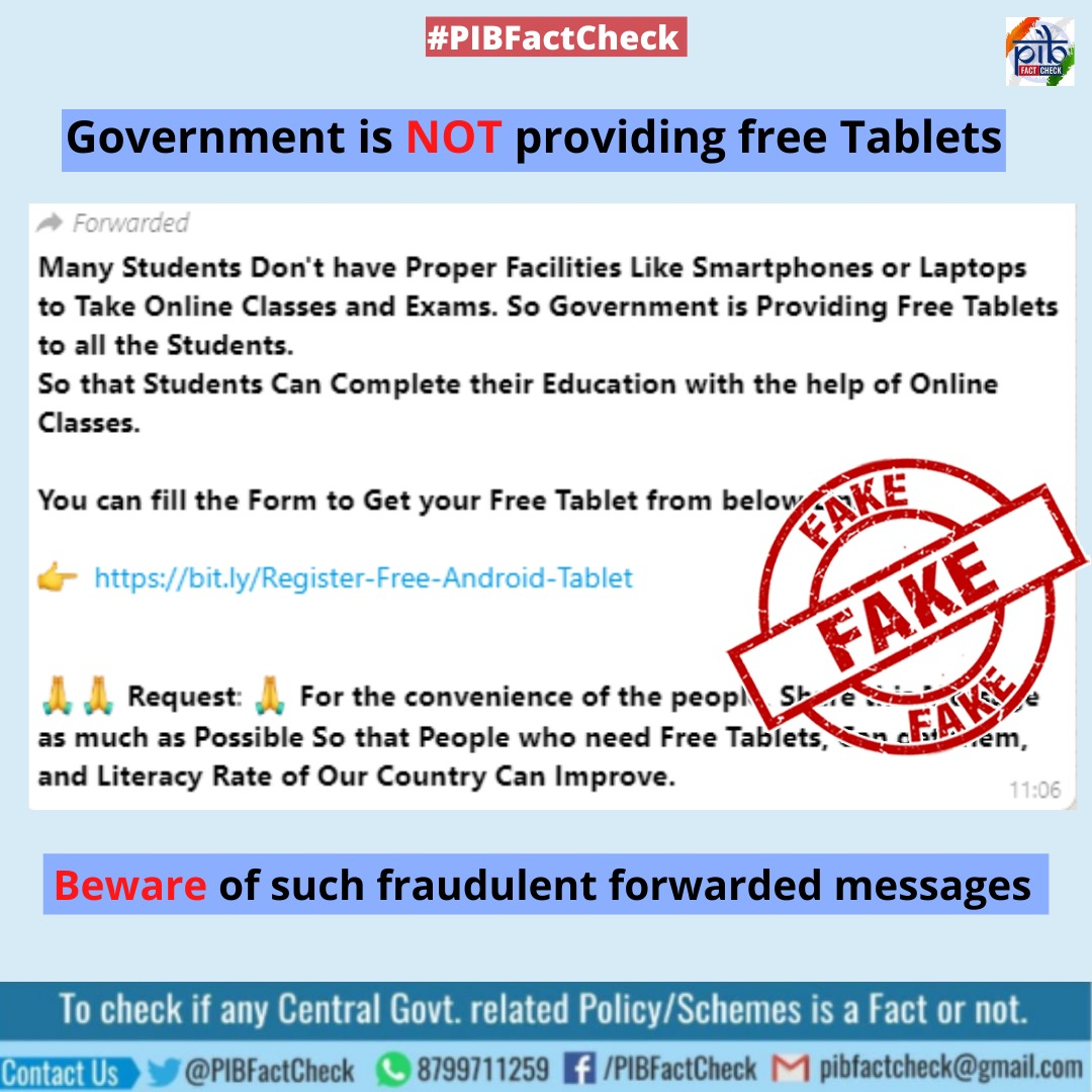 A viral WhatsApp forward claims that the Government is providing free Tablets to all the students.  #PIBFactcheck: This claim is fake. Govt. has not made any such announcement. It is an act of miscreants and citizens should refrain from engaging with such fraudulent websites. https://t.co/BqqBXEszqy