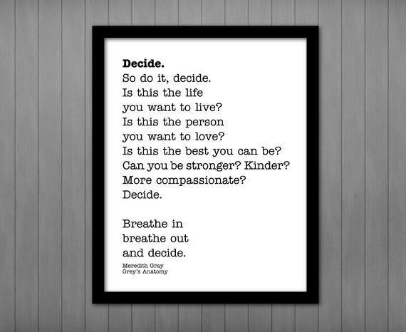 Decide Quote Meredith Grey, Grey's Anatomy Quote, Inspirational Printable, Inner Strength, Life Quote, Motivational Quote, Decide Your Life by CottonwoodDesign https://t.co/KKAKC3qISc #etsy #digitalart #roomdecoration #instantdownload #diy #art #printableart #printable #homedec… https://t.co/dVWbe0BuNb