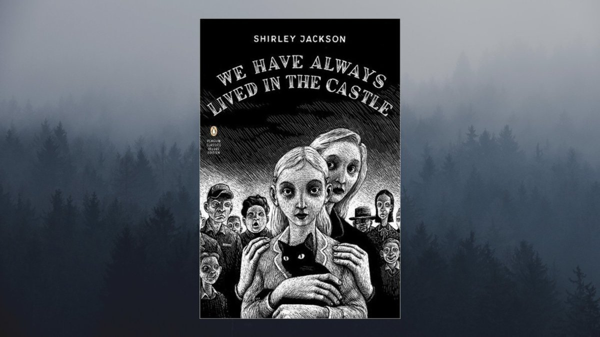 5. We Have Always Lived In The Castle - Shirley Jackson
