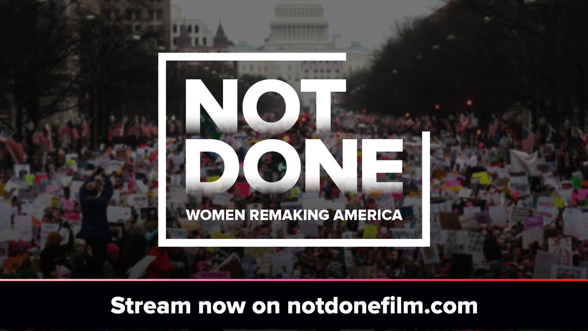 Have you seen NOT DONE: Women Remaking America yet? Grab the 🍿 and stream it on notdonefilm.com! WE ARE #NOTDONE 👊