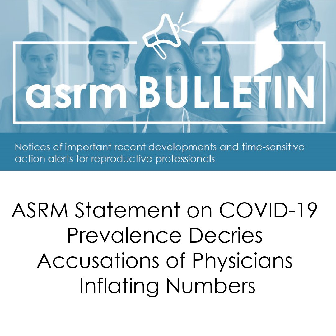 ASRM Statement on COVID-19 Prevalence Decries Accusations of Physicians Inflating Numbers  https://t.co/R12EbhM3v7 https://t.co/9yO4XMZRry