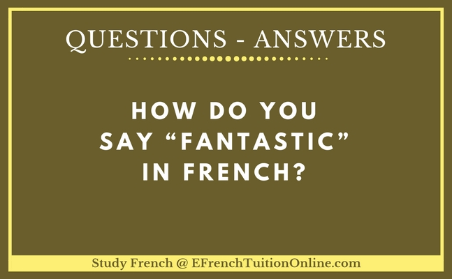 How do you say 'fantastic' in #French? https://t.co/0gaFvZZuT7  #language #learning #skills #dreams #education #onlineclass #IGCSEonline #ALevelFrench #OnlineschoolofFrench #success #homeeducation #parentingtips #inspiration  #ThursdayThoughts #ThursdayMotivation https://t.co/fiZRqQcYDa