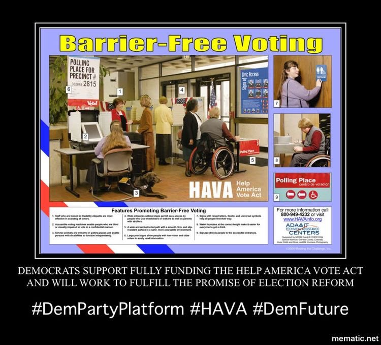 #Democrats will fully implement the Help America Vote Act and require that polling places and elections are accessible for people with disabilities, 12/13  #DemPartyPlatform  #HAVA  #accessibility