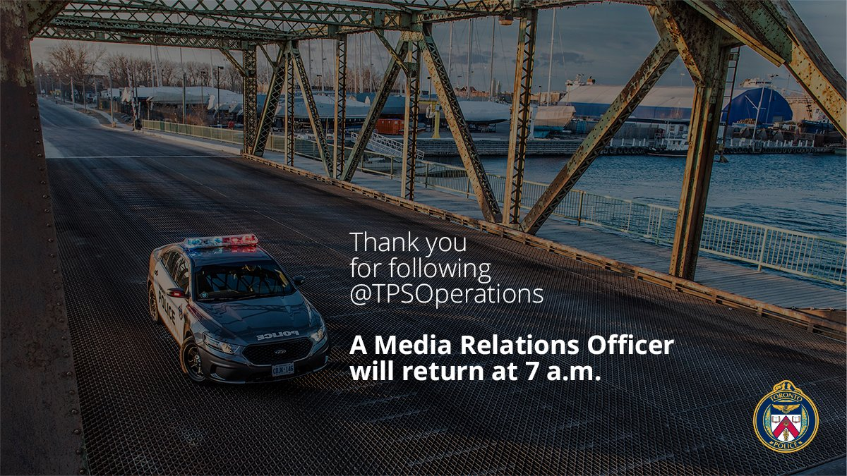 Good evening #Toronto, @LBrabant_TPS has completed her shift. A media officer will be back at 7 a.m