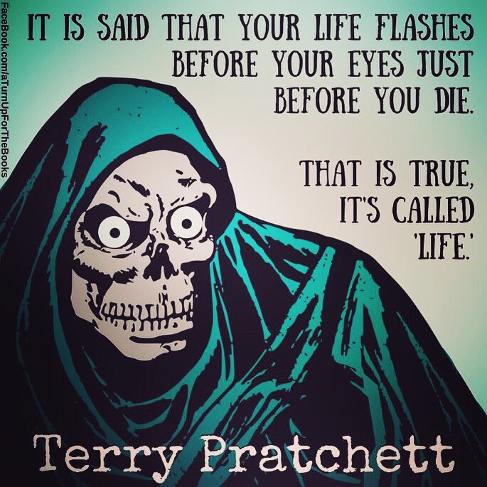 """""""It is said that your life flashes before your eyes just before you die. That is true, it's called 'Life.'""""  TERRY #PRATCHETT #TerryPratchett #AmWriting #Books 📚 #QOTD #WritersLife #WritingChat #WritingTips ✍️ #Read more @ https://t.co/IcZMUcU2Mp https://t.co/i8aczz2WH0"""