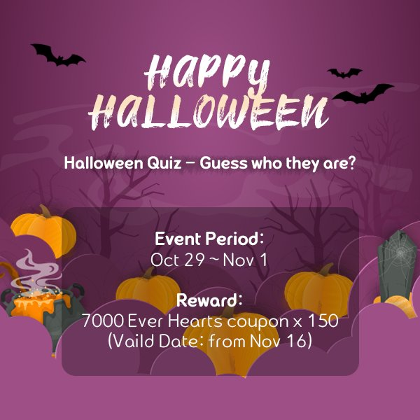 #RT @WWEXOL: [INFO] CHOEAEDOL - Halloween Quiz 👻 Guess who they are?  Event Period: Oct 29 ~ Nov 1  Reward: 7000 Ever Hearts coupon x 150  (Vaild Date: from Nov 16) Check out the question of quiz: https://t.co/CWXQj7oODE  Summit the quiz here: … https://t.co/3jaSeaf6MR
