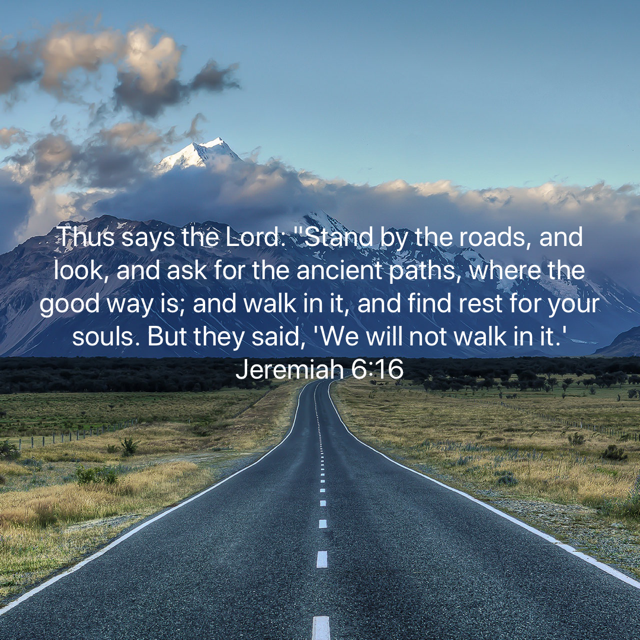 "Where do you stand? Thus says the LORD: ""Stand by the roads, and look, and ask for the ancient paths, where the good way is; and walk in it, and find rest for your souls. But they said, 'We will not walk in it.' Jeremiah 6:16 #God #Jesus #Prayer #faith #Love #Motivation #Friday https://t.co/p7UVMpihsV"