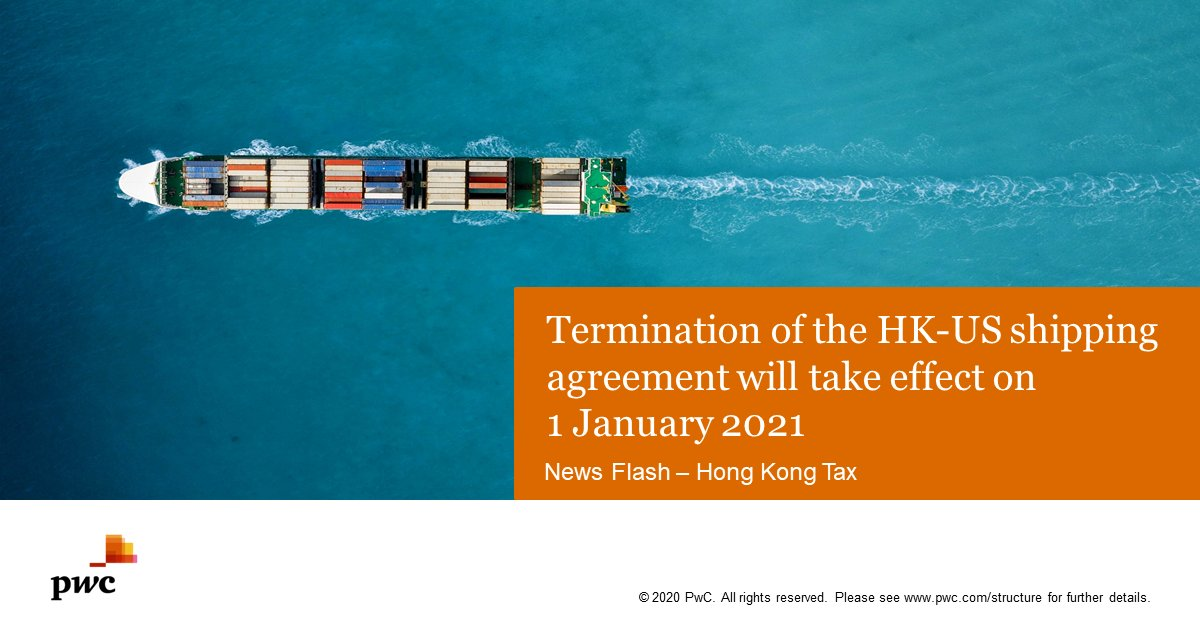 The US announced that the HK-US reciprocal #taxexemption agreement for #shippingincome will be terminated on 1 Jan 2021. Impacted #shipping groups should assess the potential incremental #tax costs & explore alternative tax-efficient operating models. https://t.co/B1s3U6T44s #PwC https://t.co/P8opagErfp