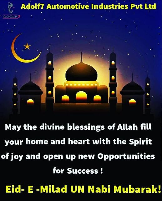 Adolf7 Automotive Industries Pvt Ltd Wishes You all a Eid-E- Milad  UN Nabi ,May the divine blessings of Allah fill your home and heart with the spirit of joy and open up newer opportunities for success.  #eid #eidmubarak #ramadan #eidemiladunnabiﷺ #love https://t.co/jPXlN3O6H8