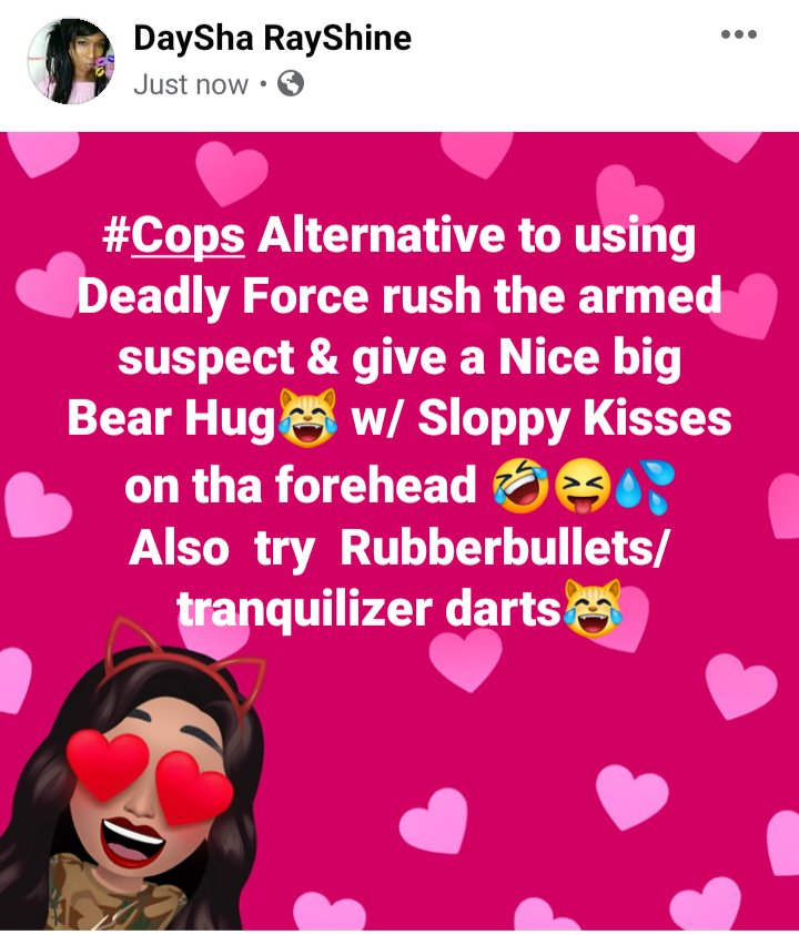 #EndPoliceBrutality #Cops Alternative to using #DeadlyForce  Rush the suspect & give a Nice big Bear Hug😹 w/ Sloppy Kisses on tha forehead 😝💦💦 Also Rubberbullets/tranquilizer darts😹 #BlackLivesStillMatter  #BlueLivesMattertoo #AllLivesMatterEqually https://t.co/xMnsy9E85n