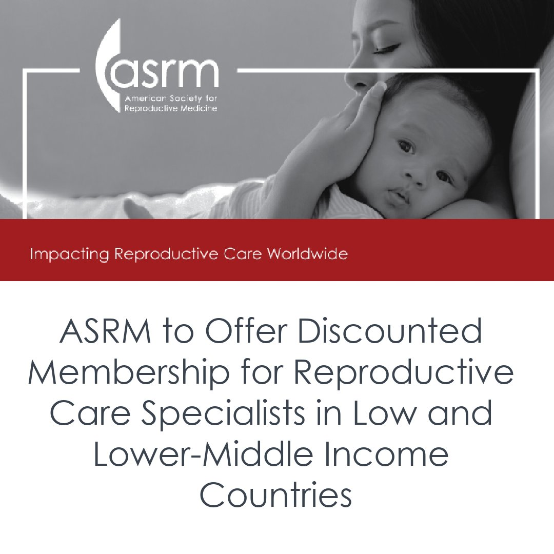 ASRM to Offer Discounted Membership for Reproductive Care Specialists in Low and Lower-Middle Income Countries  https://t.co/X2Qflul3bY https://t.co/NcYujdGpKA