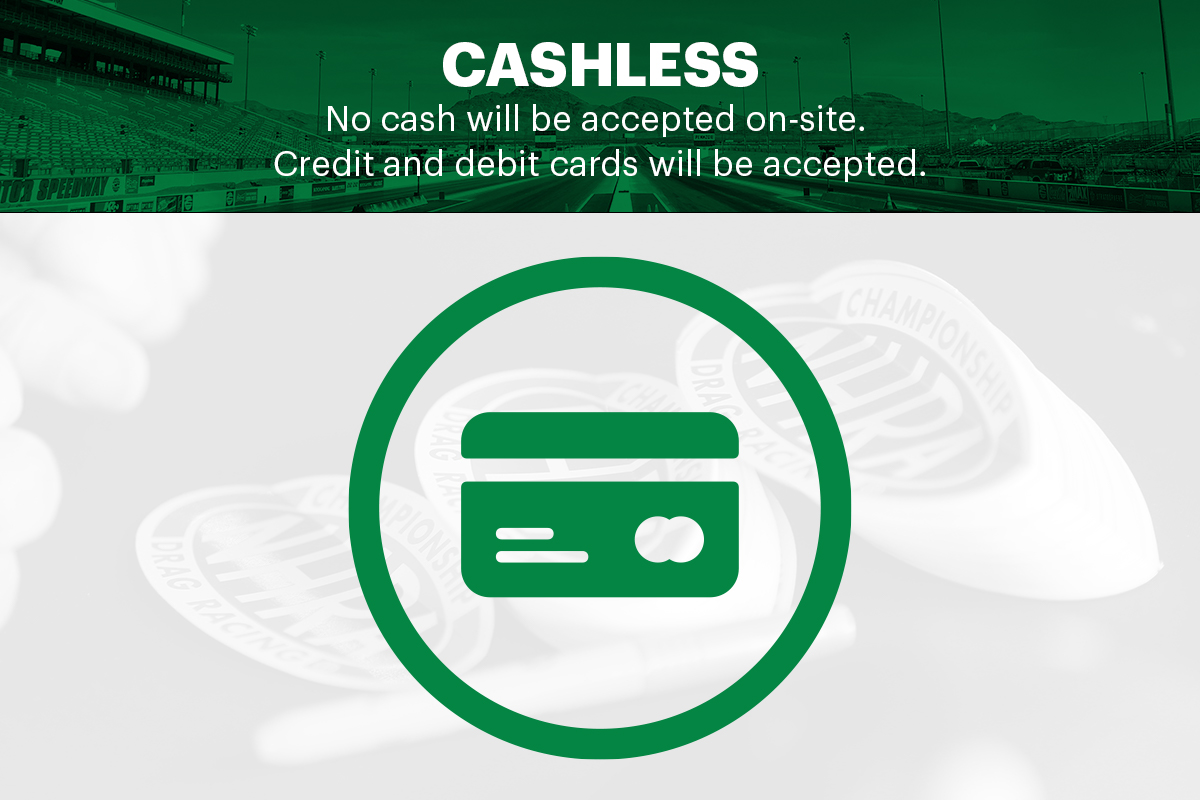 REMINDER: No cash will be accepted on-site! Credit and debit cards will be accepted. All transactions are cashless. #NHRAFinals
