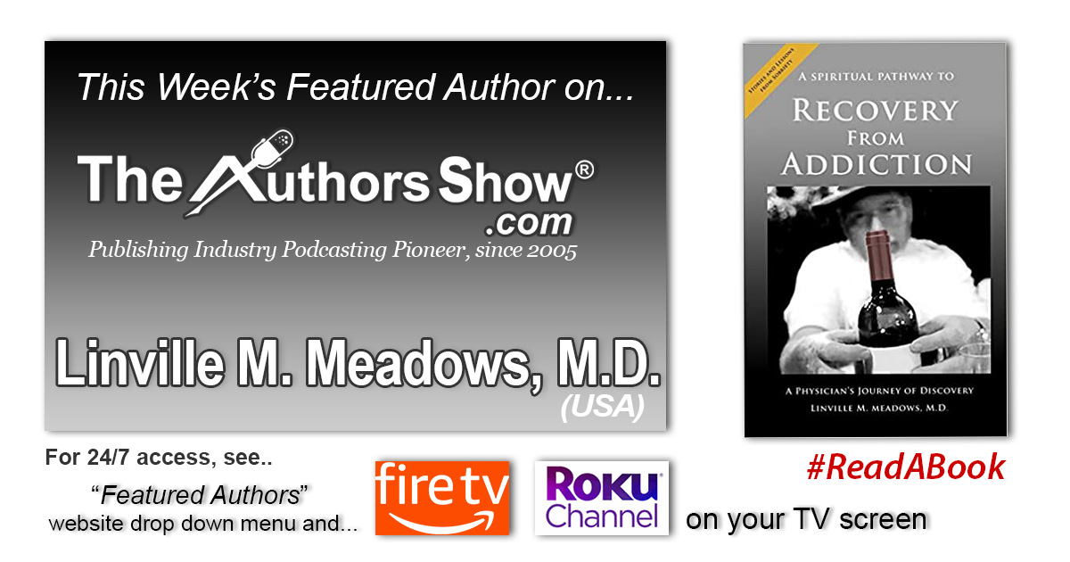 """Featured this week on https://t.co/7m5WoR9VJn: Author Linville M. Meadows, MD """"A Spiritual Pathway to Recovery from Addiction"""", click https://t.co/RBECJghBPa to listen @theauthorsshow #theauthorsshow #authors #books #publishing #readabook #addiction https://t.co/osNYbQ3q3A"""