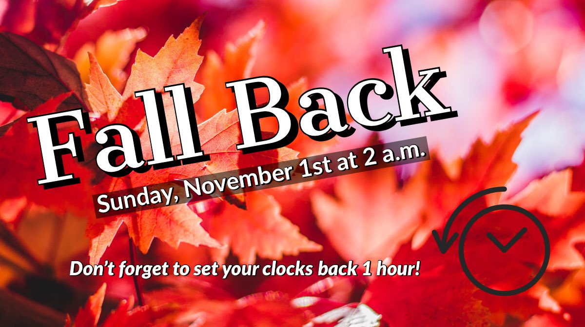 Don't forget to #FallBack tonight as Daylight Savings Time officially ends at 2 a.m. on Sunday, November 1!