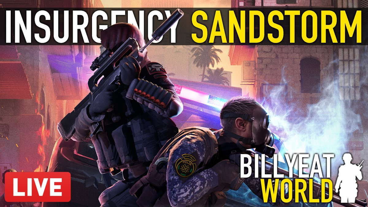 """BillyEatWorld - My regular """"Sunday Sandstorm"""" stream kicks off in roughly 45mins (9pm AEDT), here and over on    If you guys play Insurgency Sandstorm, jump into the stream and let me know. Let's squad up!"""