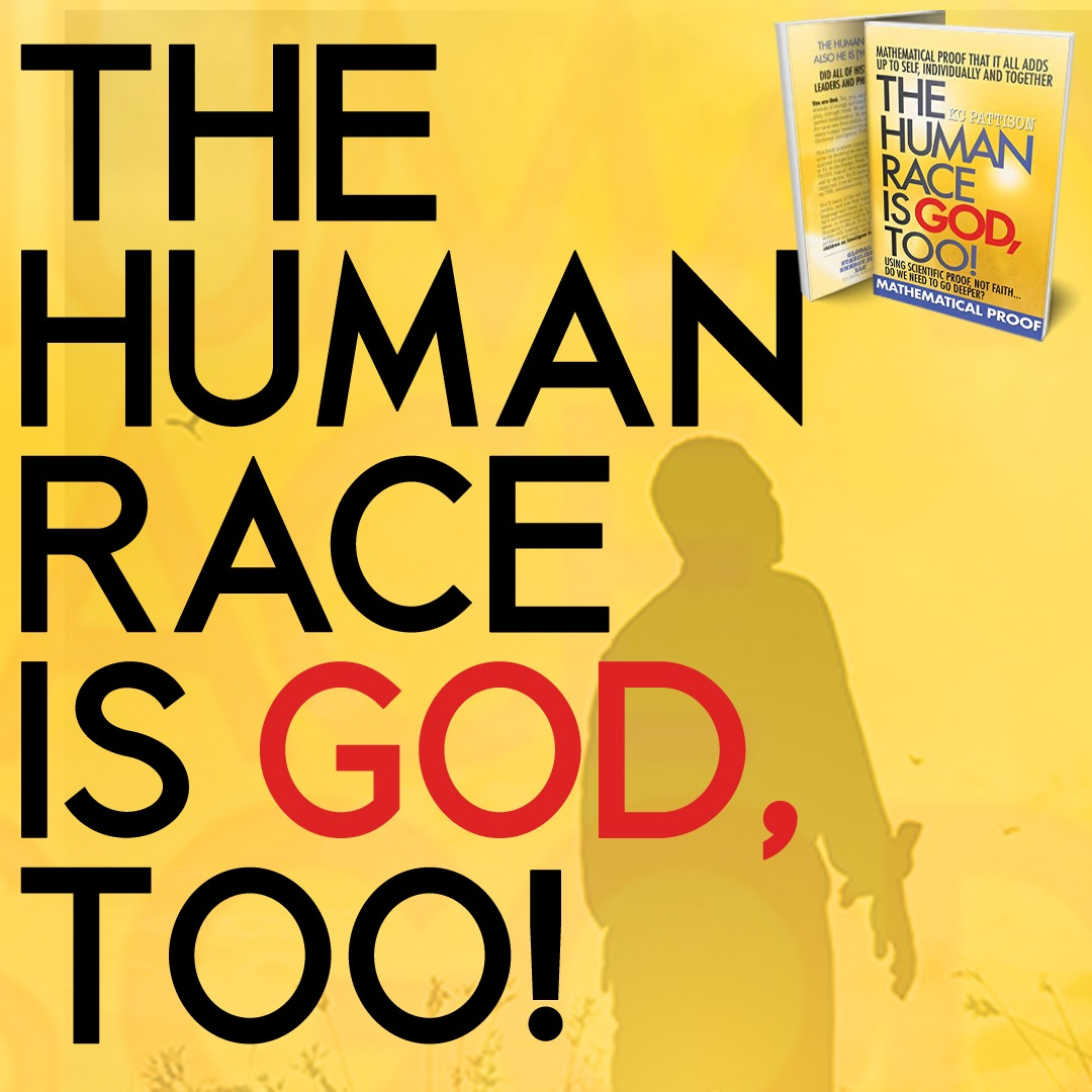 Each day presents an opportunity for self-exploration.   Have you delved deeper inside & figured your god-self, yet?  Now's the chance!  Order a copy of The Human Race is God, Too by KC Pattison now here     #TheHumanRaceIsGod_Too  #OneLoveOneGodAndOneTruth