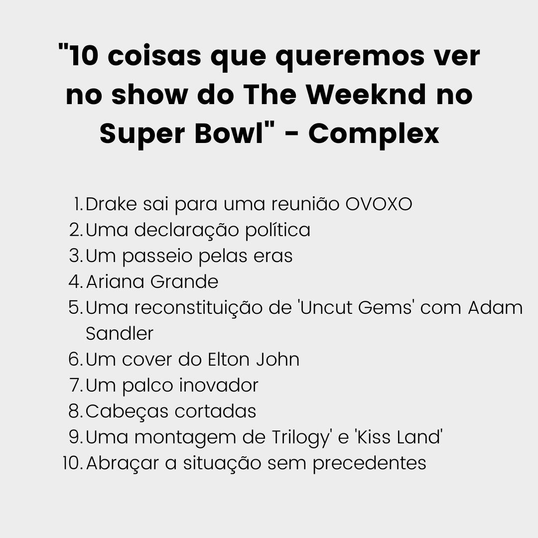.@Complex lista 10 coisas que eles querem ver no show do The Weeknd no Super Bowl: #SBLV