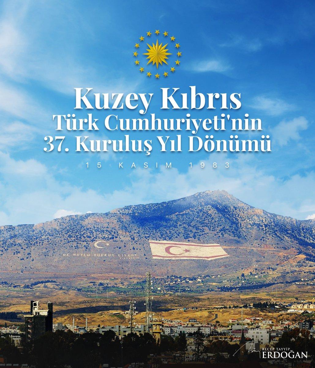 Kuzey Kıbrıs Türk Cumhuriyeti'nin 37. kuruluş yıl dönümünü en içten dileklerimle tebrik ediyor, aziz şehitlerimizi ve kahraman gazilerimizi minnetle yâd ediyorum.